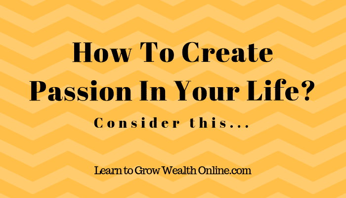 How To Create Passion In Life Image