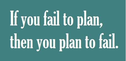 """A graphic with the text, """"If you fail to plan, then you plan to fail""""."""