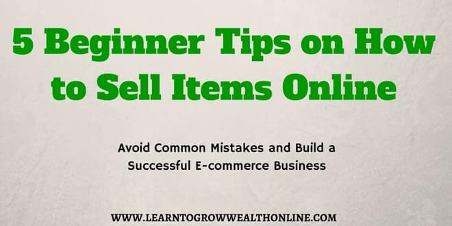5 beginner tips on how to sell items online for Good ideas to sell