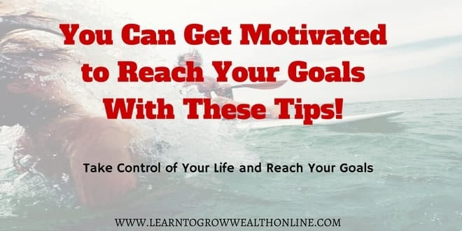 you can get motivated to reach your goals image