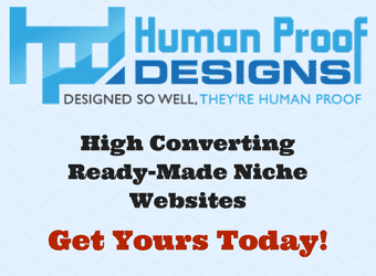 Image that links to Human Proof Designs, our recommended source for ready-made niche websites.