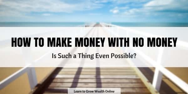 How to Make Money with No Money Image