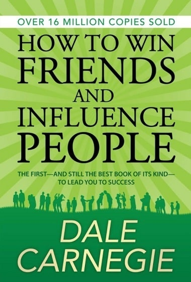 "The cover for the book ""How to Win Friends and Influence People"" one of the best how to books for business."