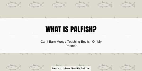 What Is Palfish? Can I Really Earn Money Teaching on My Phone?