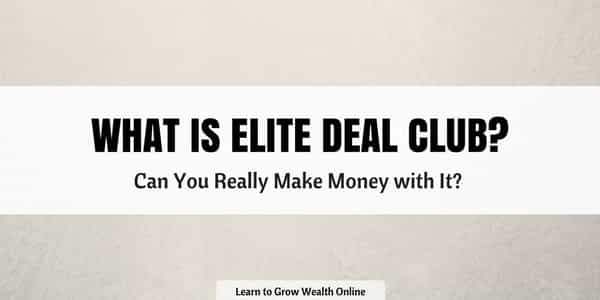 What is Elite Deal Club? Is it Legit or a Scam? Read this