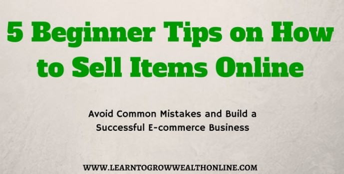 5 beginner tips on how to sell items online for Stuff to sell online ideas
